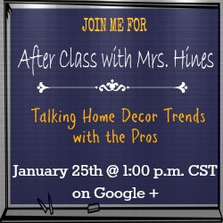 This is exciting! I'll be joining Mrs. Hines Class on her show! Click to be a part of our LIVE audience. We'll be revealing the latest home decor trends ;-)