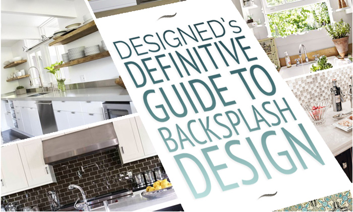 ARTICLE: The Definitive Guide To Kitchen / Bathroom Backsplash Design