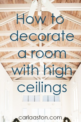 How to decorate a room with high ceilings.