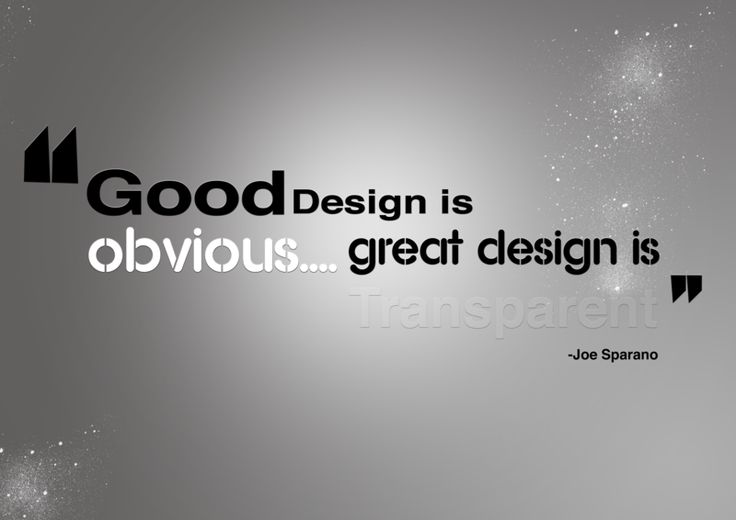 "Interior design quote: ""Good design is obvious. Great design is transparent.""  - Joe Soprano"