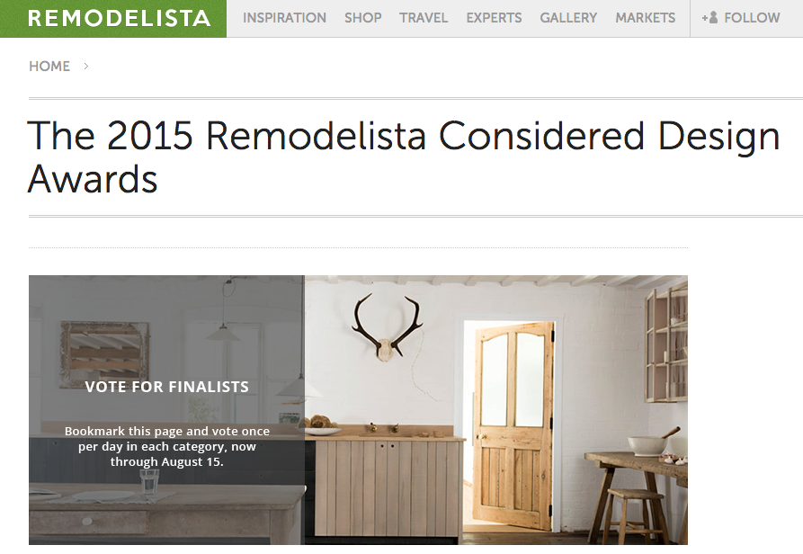 MUST-VOTE: The 2015 Remodelista Considered Design Awards > http://www.remodelista.com/the-2015-remodelista-considered-design-awards — Go Vote! For some good design! I love the Remodelista website and share links to it often, as a result of its valuable information and good looking, simple, clean-lined style. Their annual design competition is going on and you can vote for your favorites.