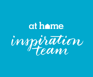 I'm part of the At Home Inspiration Team!
