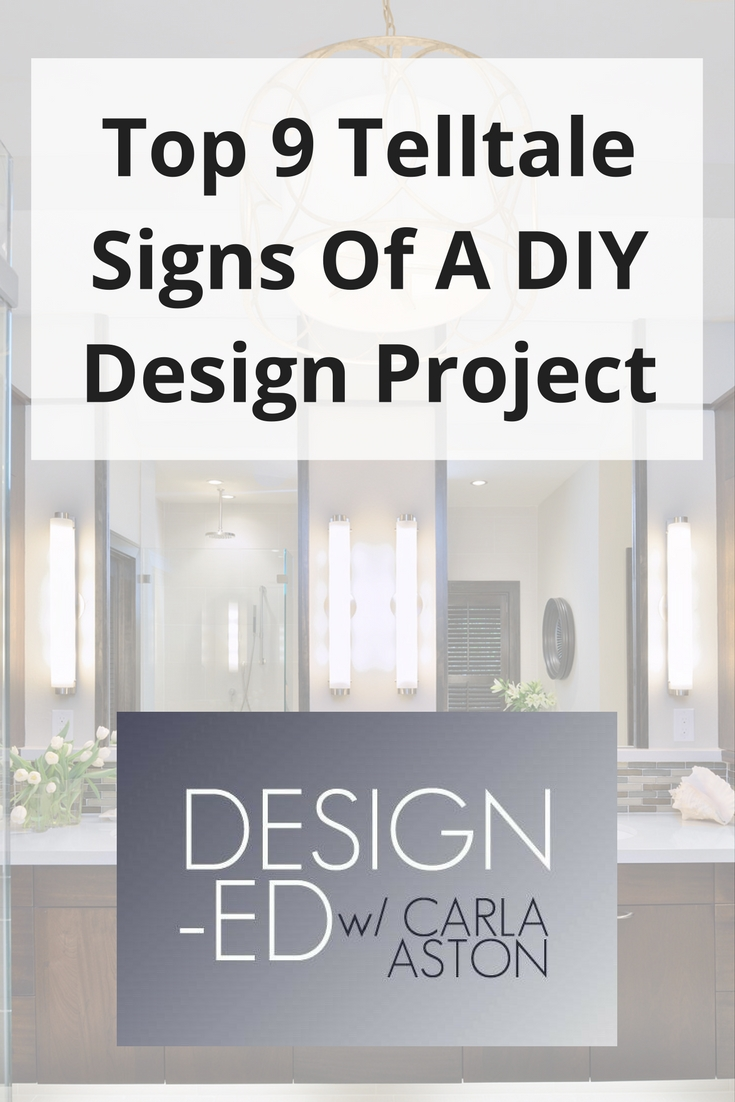 Top 9 Telltale Signs of a DIY Design Project