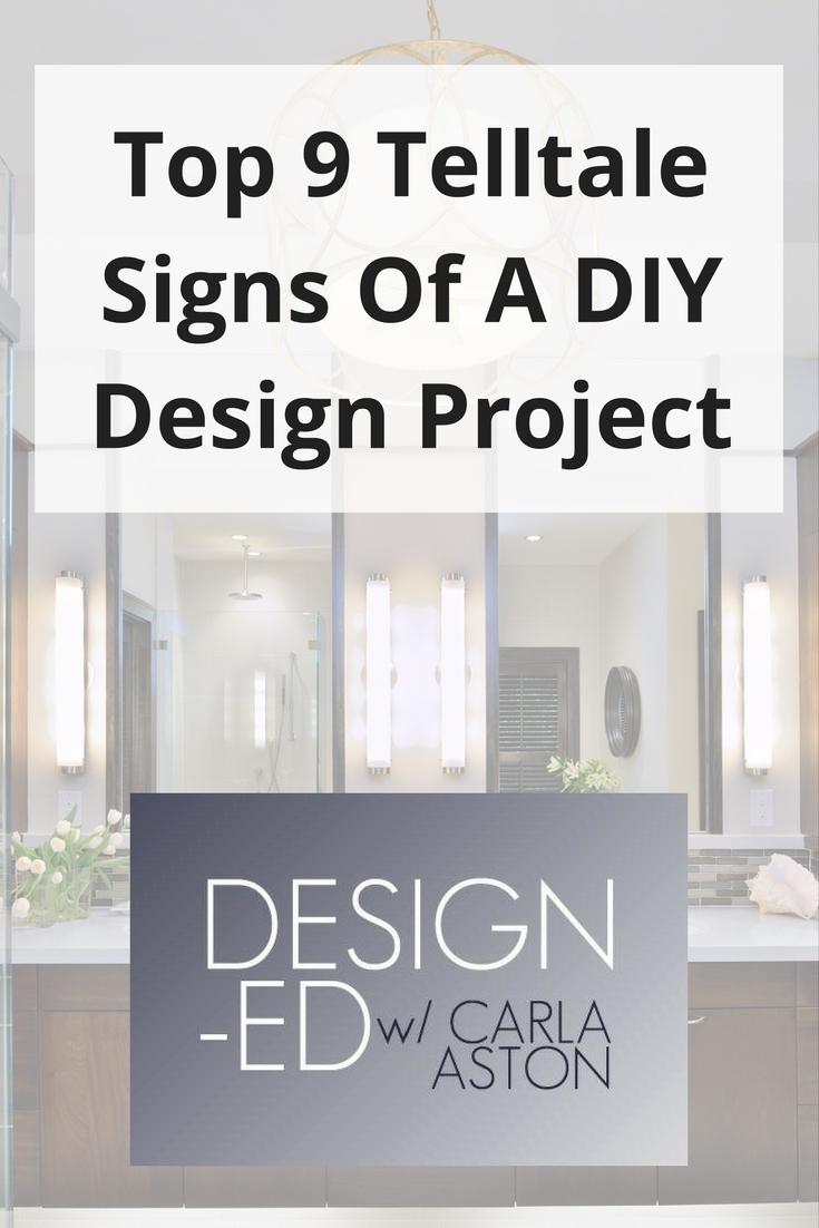 Top 9 Telltale Signs Of A DIY Design Project.jpg