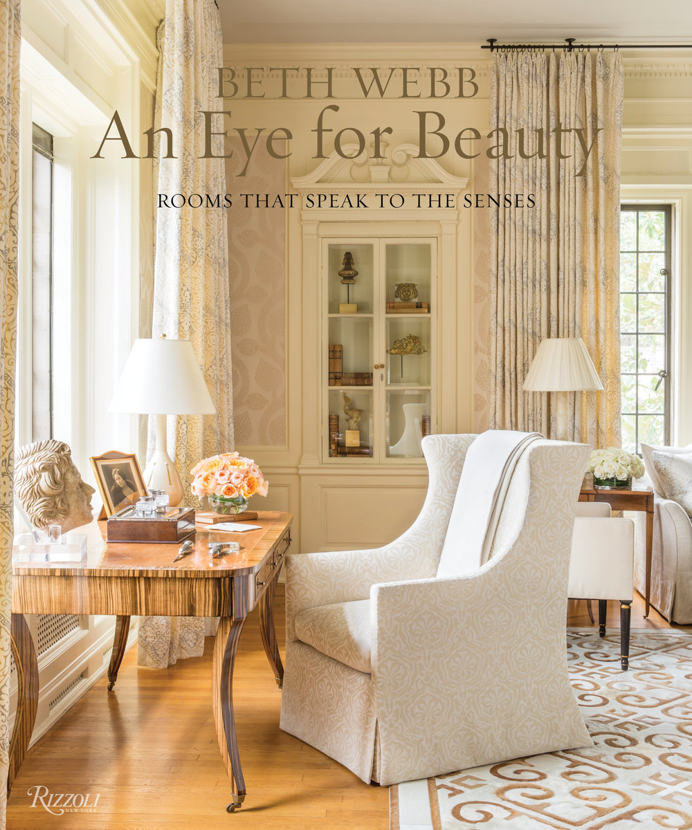 An Eye For Beauty, Rooms That Speak To The Senses, Interior Designer: Beth Webb