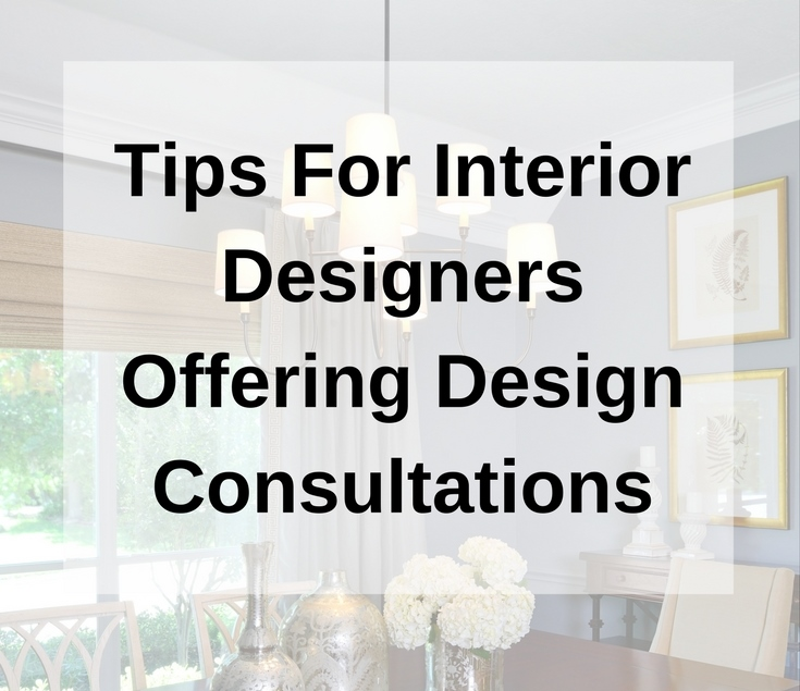 Tips For Interior Designers Offering Design Consultations - eBook Guide