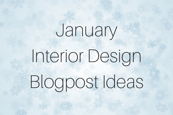 3 Blogpost Content Ideas For Your Interior Design Blog