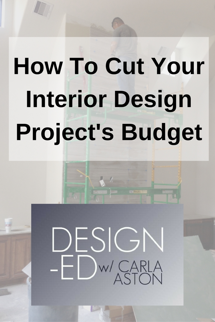 How To Cut Your Interior Design Project's Budget