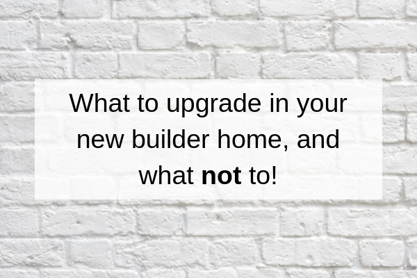 New Builder Home Upgrades