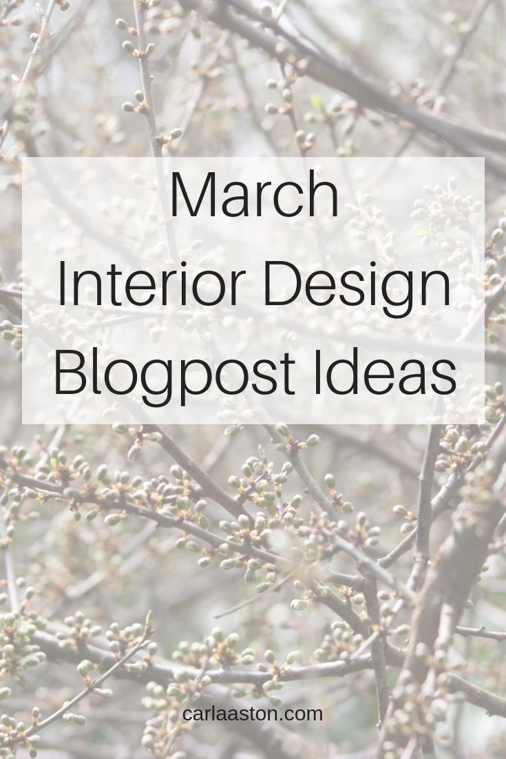March Interior Design Blogpost Content Ideas