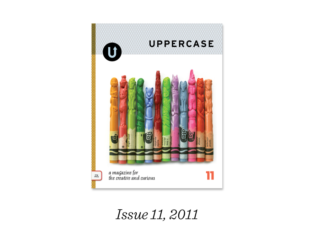 16) They also ended up influencing the cover direction of issue 11 of UPPERCASE magazine. These amazing crayons are carved by artist Diem Chau. The issue dealt with laborious art-making techniques as well as sharp objects, so her carvings illustrated both. Themes for the magazine emerge organically… I collect ideas, images and inspiration and new ideas grow from there.