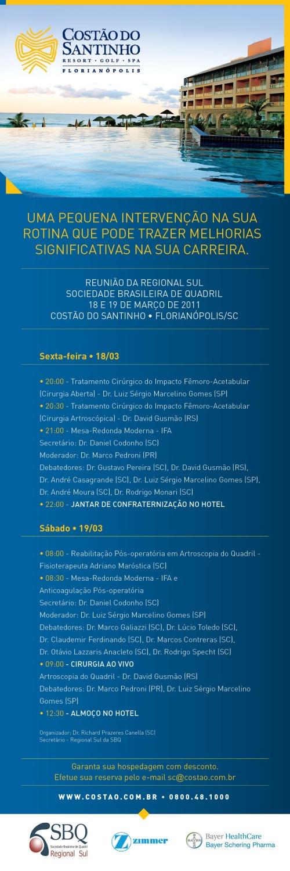 Encontro da Sociedade Brasileira do Quadril, Regional Sul – Florianópolis: 17 – 19 de Março de 2011