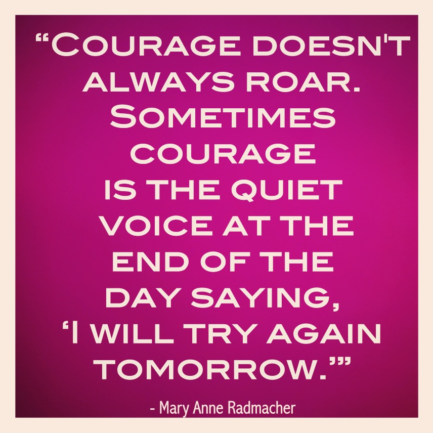 courage-doesnt-always-roar-inspirational-quote.jpg