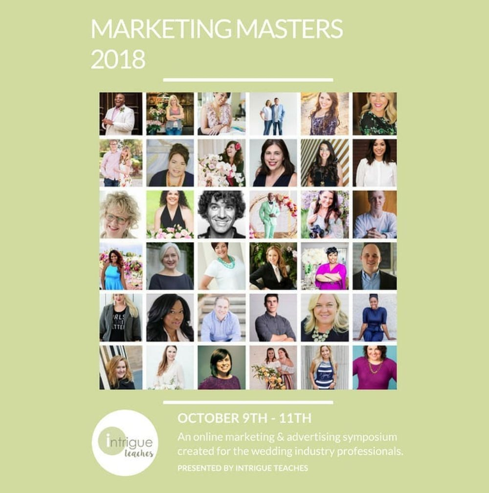 INTRIGUE MARKETING MASTERS - DIGITAL CLASS   I am so excited to be one of 30 experts to be part of the Intrigue Marketing Masters Summit this Fall and Winter! This is an online summit, which can be attended anywhere around the world, and is the perfect way to learn everything there is about marketing your wedding business to your ideal market.  I am teaching the session on Niche Marketing - targeting a hyper specific market.   Now is the perfect time to supercharge your marketing to prepare for 2019 booking season.  Click Here to Register Today !!