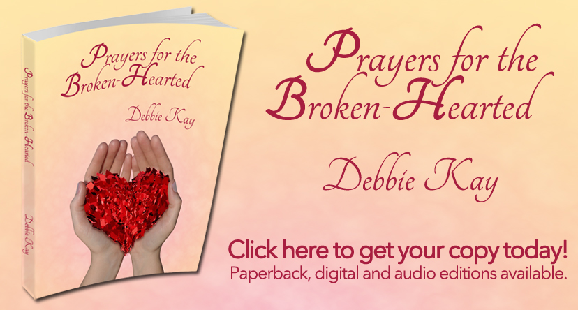 Hope For The Broken Hearted | Blog by Debbie Kay, Founder of