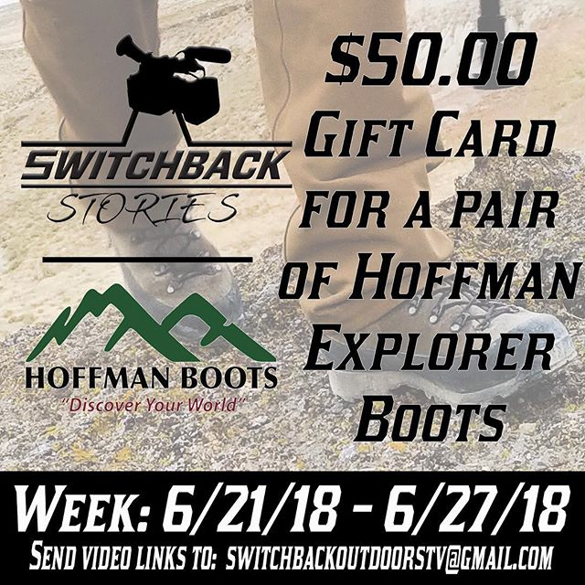 Switchback Stories has been amazing so far, keep the videos coming!  Here is what you could win this week!!! @hoffman.boots #switchbackstories