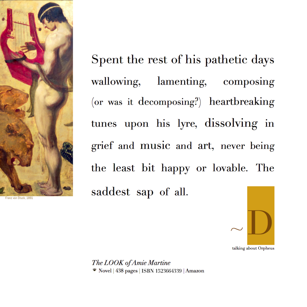 """D examines why Orpheus was the """"saddest sap of all"""""""