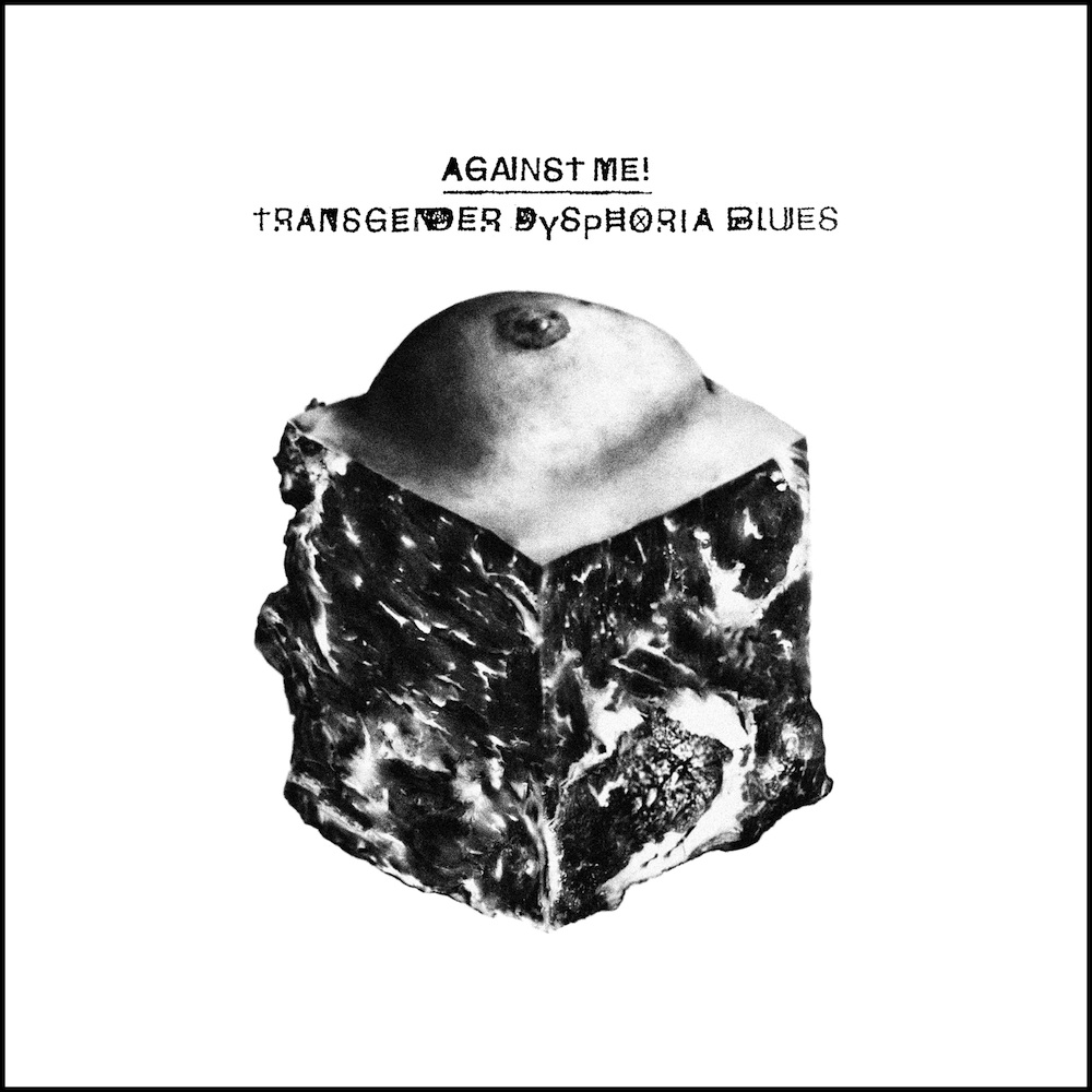 Against Me | Transgender Dysphoria Blues