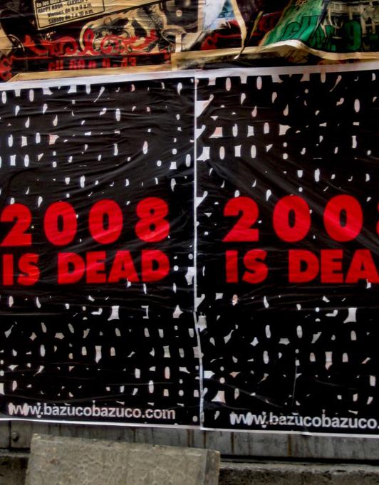 2008 is dead / Bazuco campaign in Bogotá