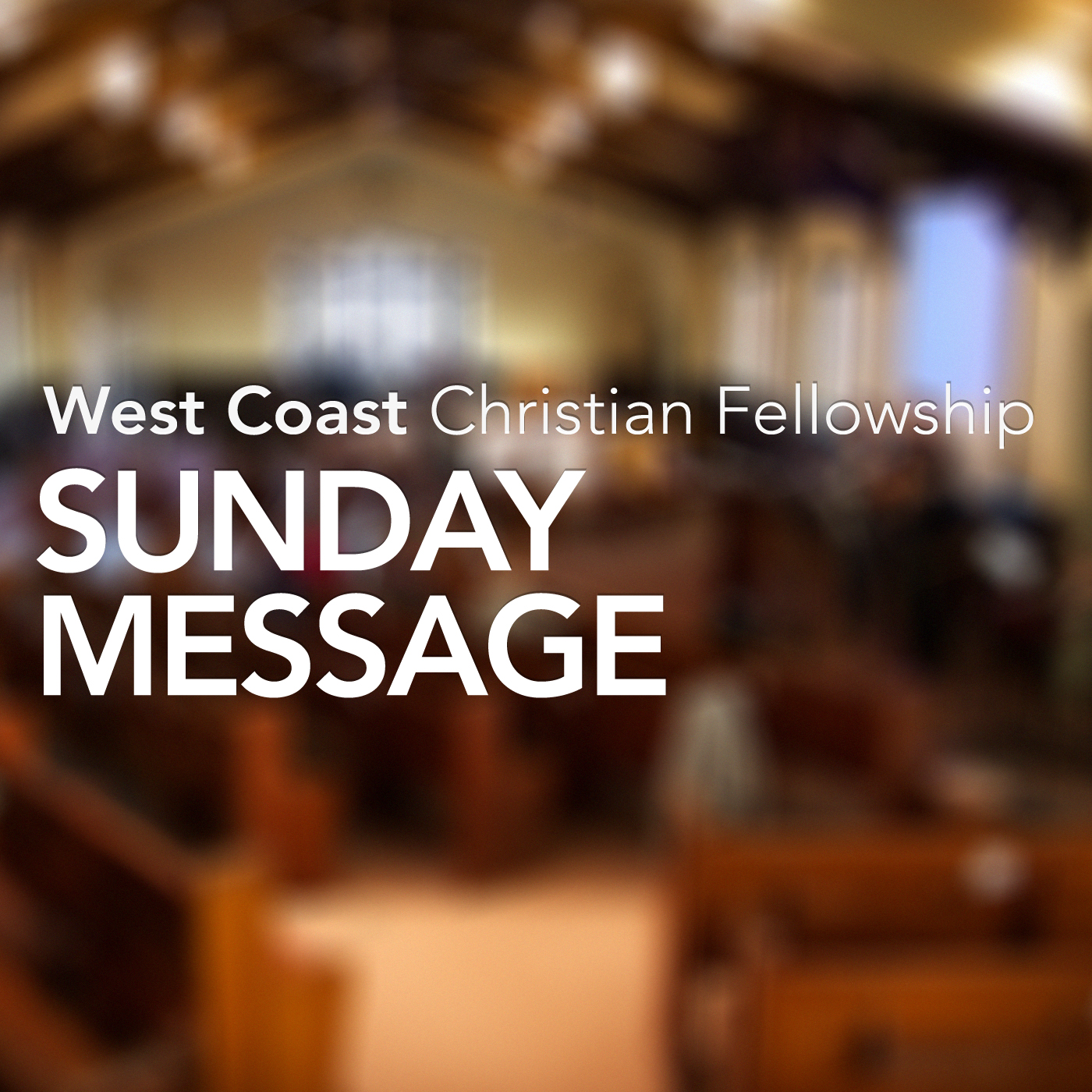 Recent Sermons - West Coast Christian Fellowship Church