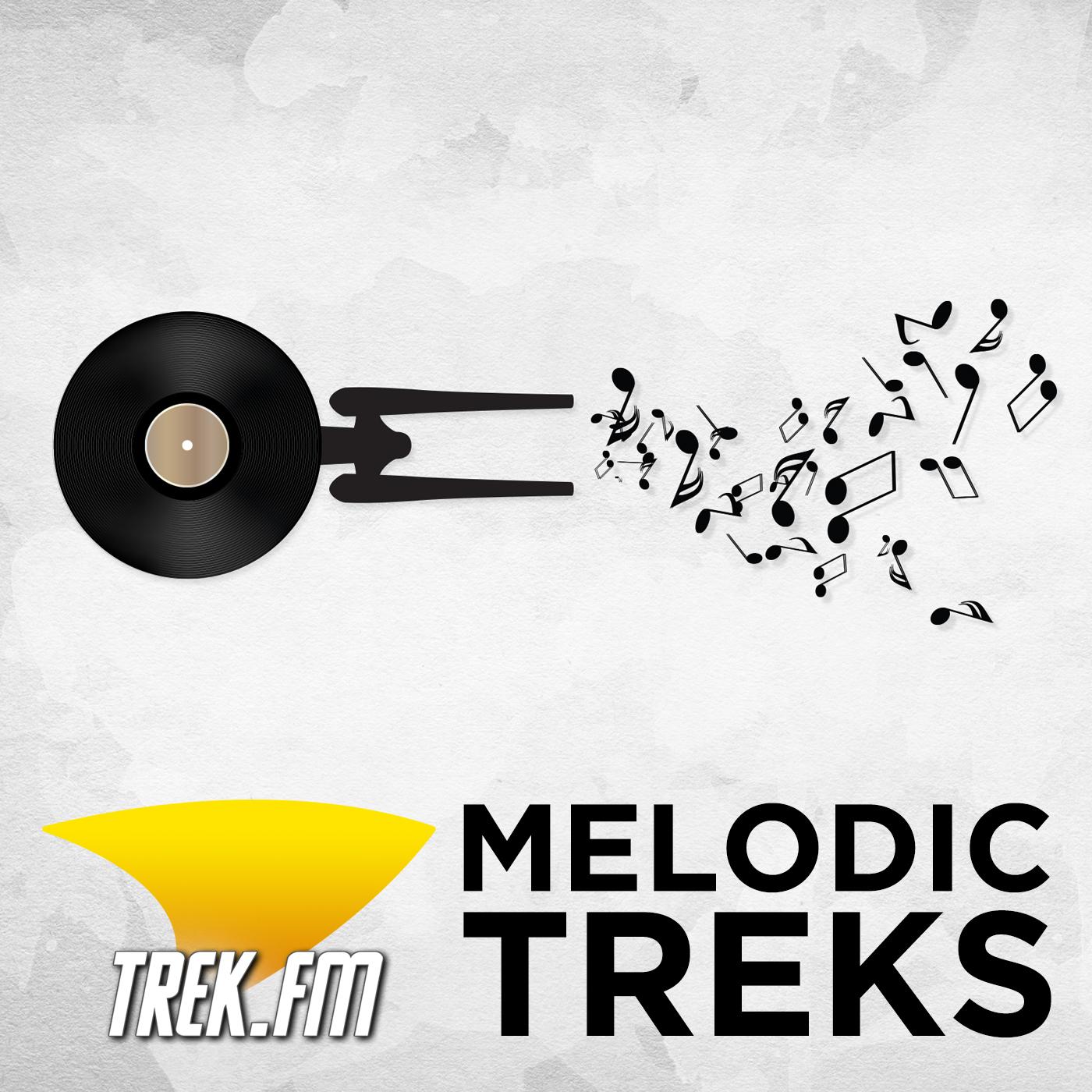 Star Trek Podcast | Melodic Treks - The Music of Star Trek | Trek.fm