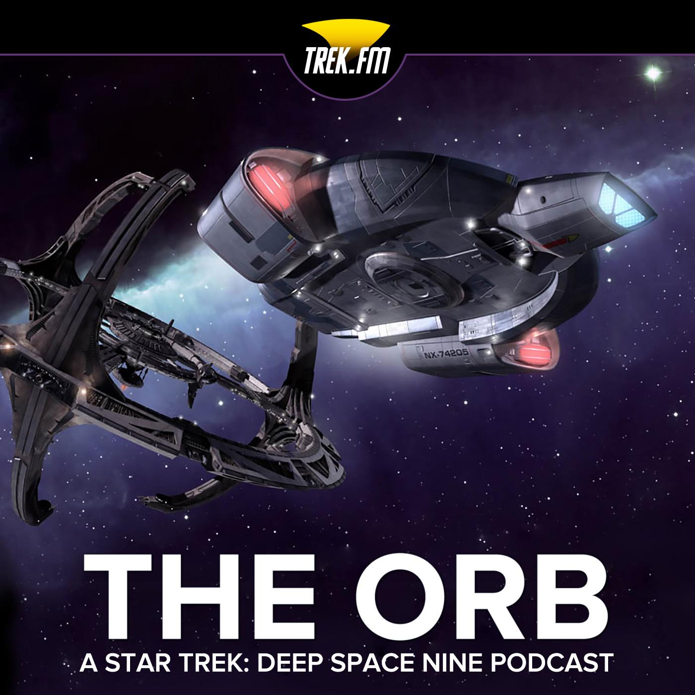 Star Trek Podcast | The Orb - Deep Space Nine | Trek.fm