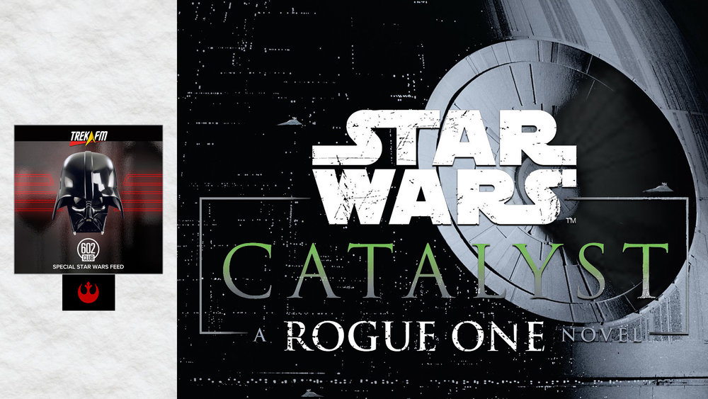 Star Wars: Catalyst. We discuss Death Star legends, the characters, a giant lightsaber, the greater good, the rise of tyranny, Krennic, a surprise character, the Death Star Story and our ratings.