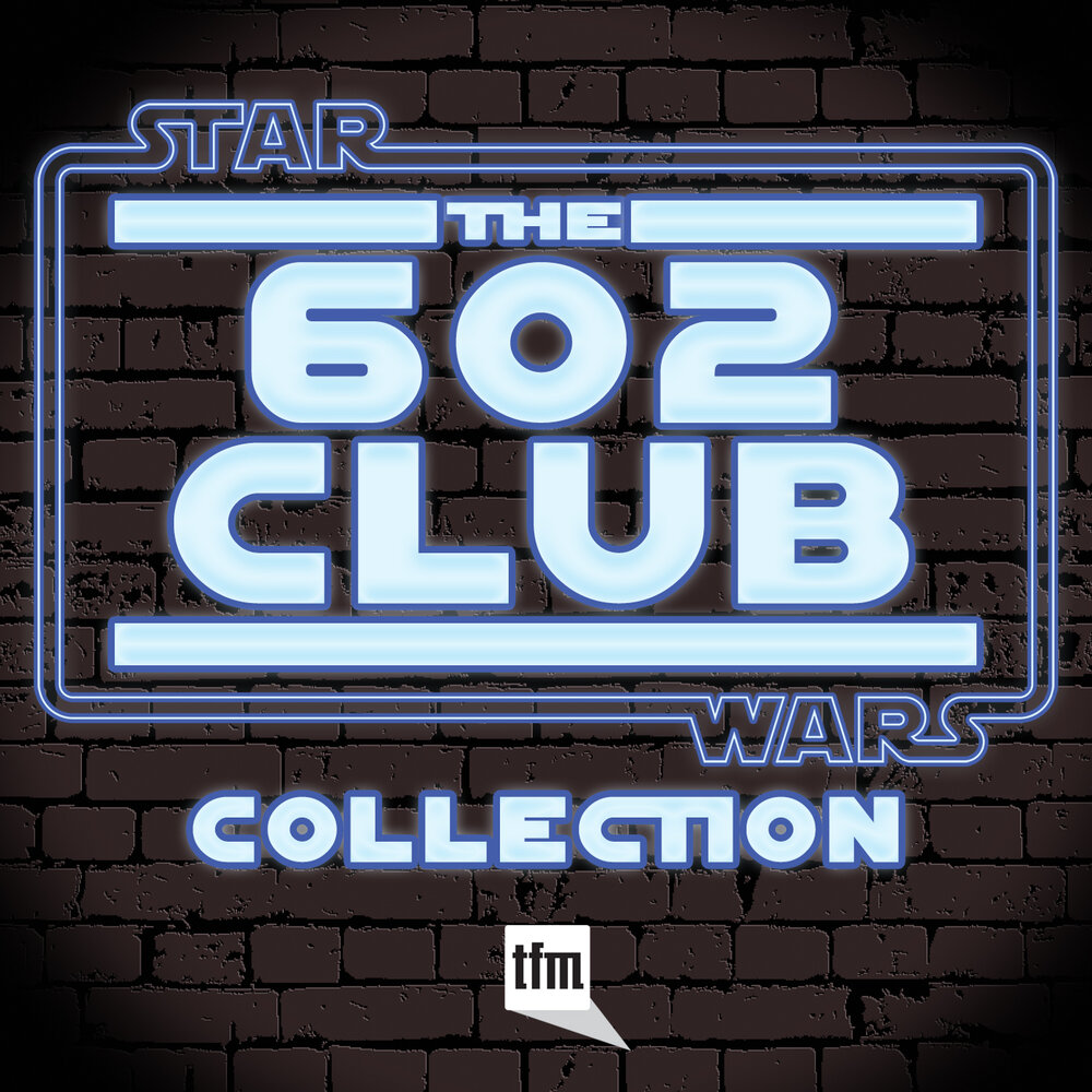 New The 602 Club Star Wars Feed 1400x1400.jpg