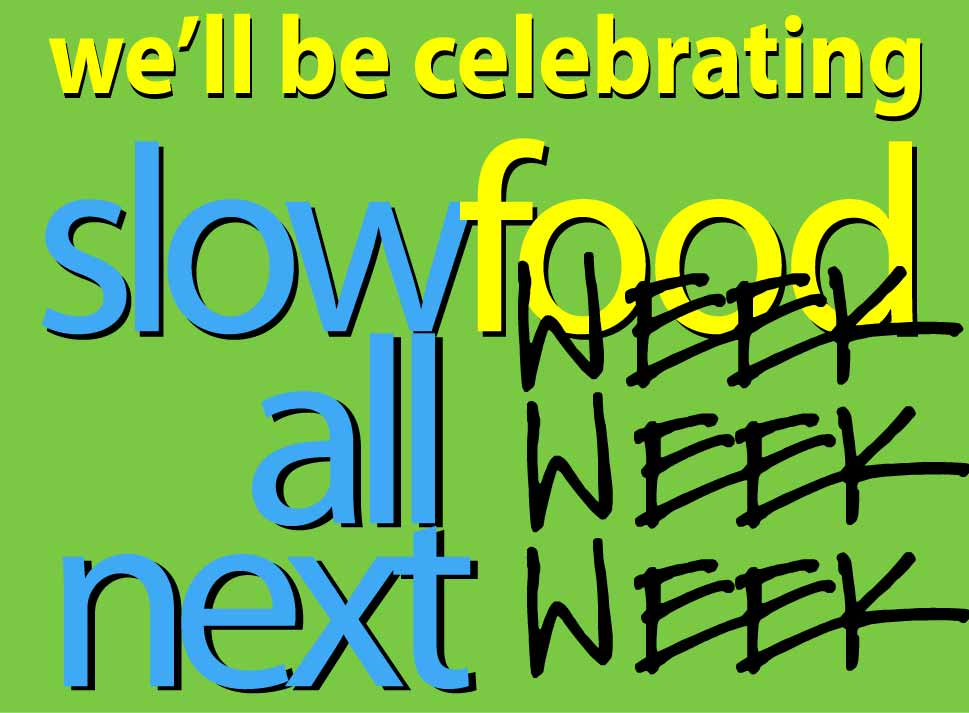 slow food week next week