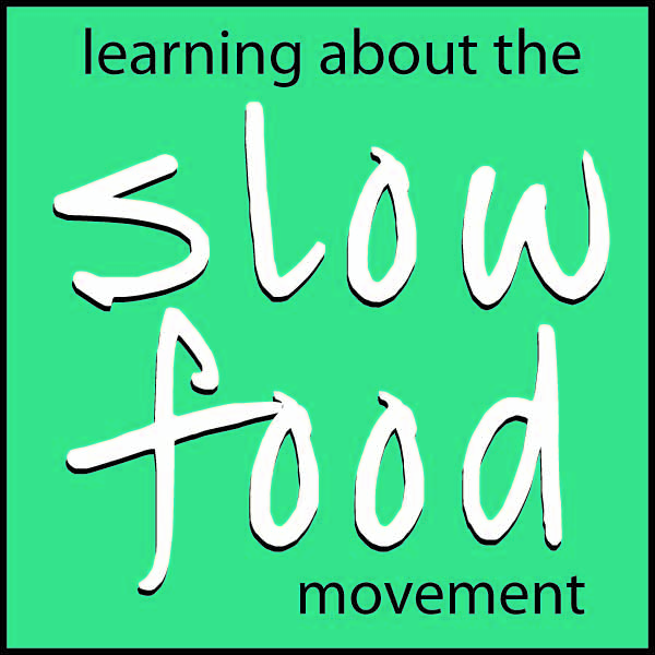 Learning about the Slow Food Movement