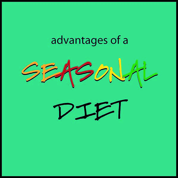 Advantages of a Seasonal Diet