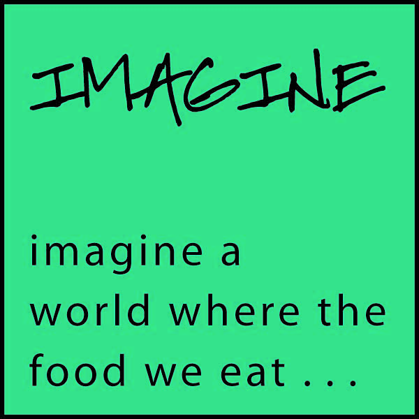 imagine.a.world.where.the.food.we.eat-01.jpg