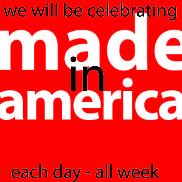 celebrating made in America all week
