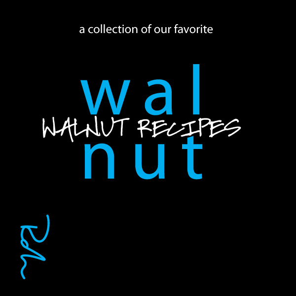 A collection of our favorite Walnut Recipes