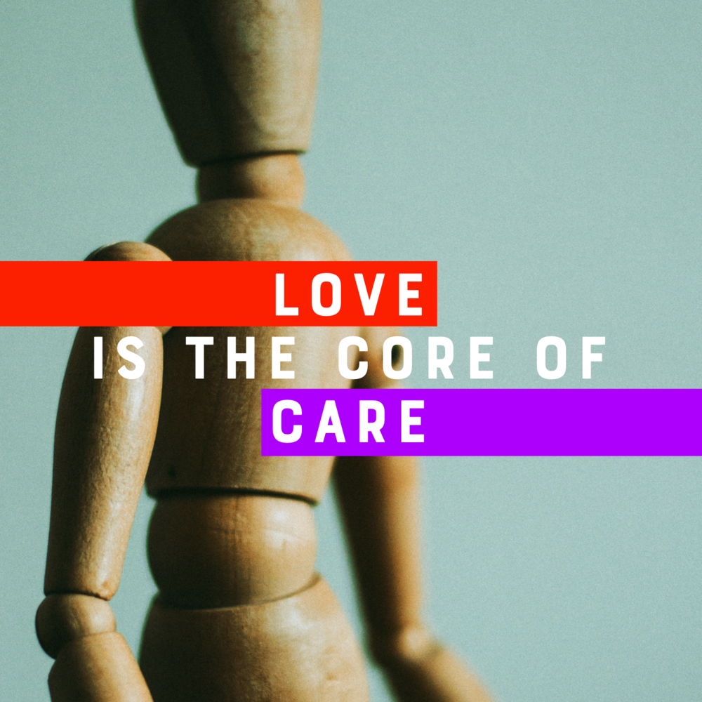 Love is the core of care