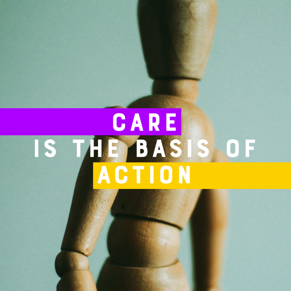 Care is the basis of action