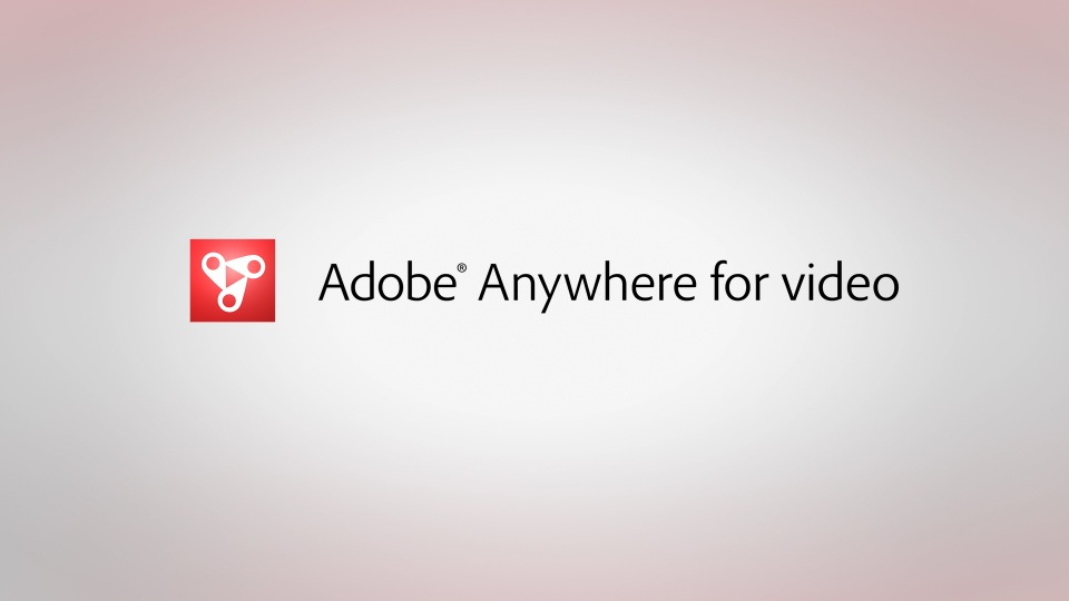 Adobe Anywhere for video