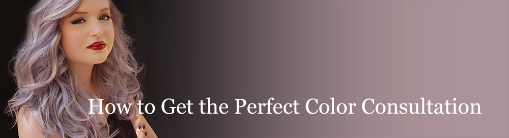 How to Get the Perfect Color Consultation