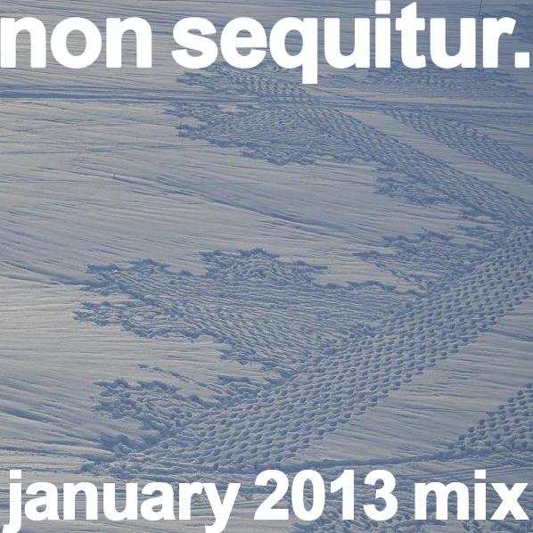 january mix 2013 non sequitur epr soundcloud dj