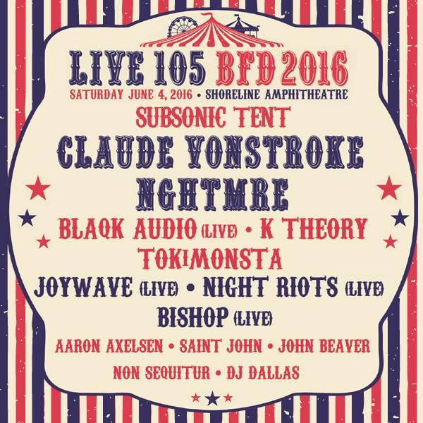 Live 105 BFD 2016 Non Sequitur Claude Vonstroke Blaqk Audio Tokimonsta K Theory Shoreline