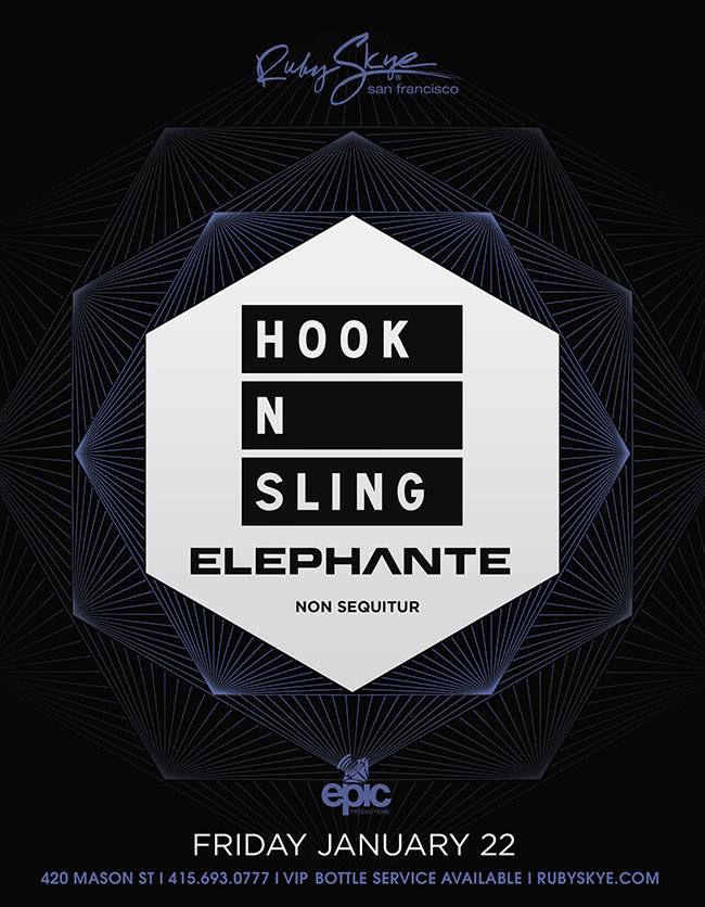 hook n sling elephante epic productions ruby skye non sequitur