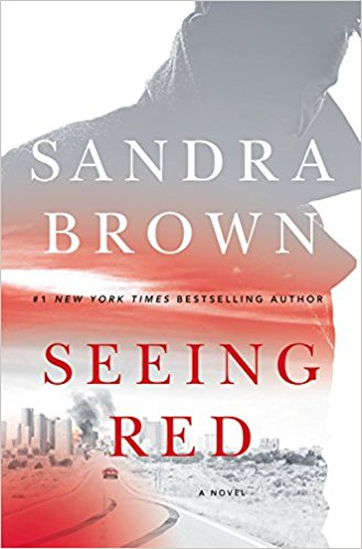 Seeing Red - Because Sandra Brown...That's pretty much it.