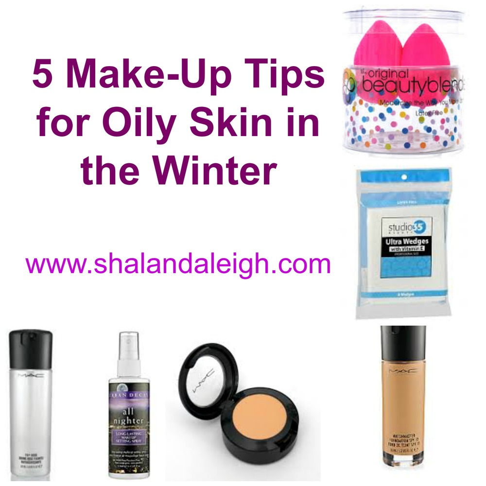 Make-Up Tips for Oily Skin in the Winter