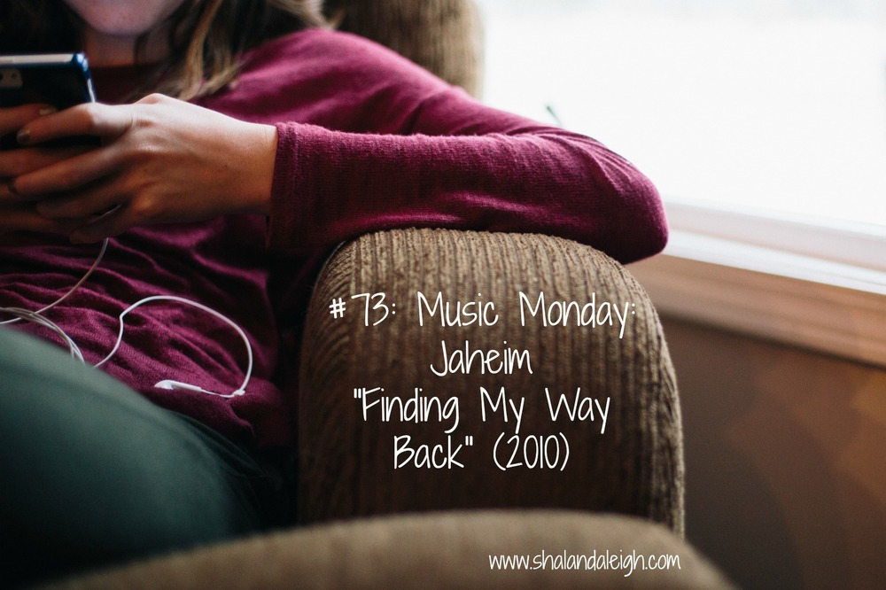 #73 Music Monday Jaheim  Finding My Way Back (2010) - www.shalandaleigh.com.jpg