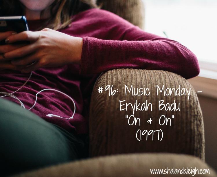 "#96: Music Monday - Erykah Badu  ""On & On""  (1997) - www.shalandaleigh.com"