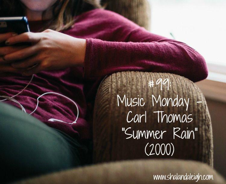 #99 Music Monday - Carl Thomas Summer Rain (2000) - www.shalandaleigh.com.jpg