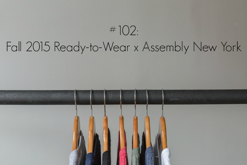 #102 Fall 2015 Ready-to-Wear x Assembly New York.jpg