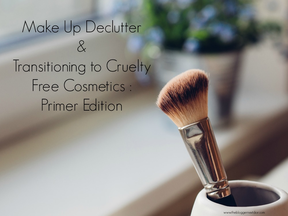 122- Make Up Declutter  &  Transitioning to Cruelty Free Cosmetics _  Primer Edition - www.thebloggernextdior.com.jpg