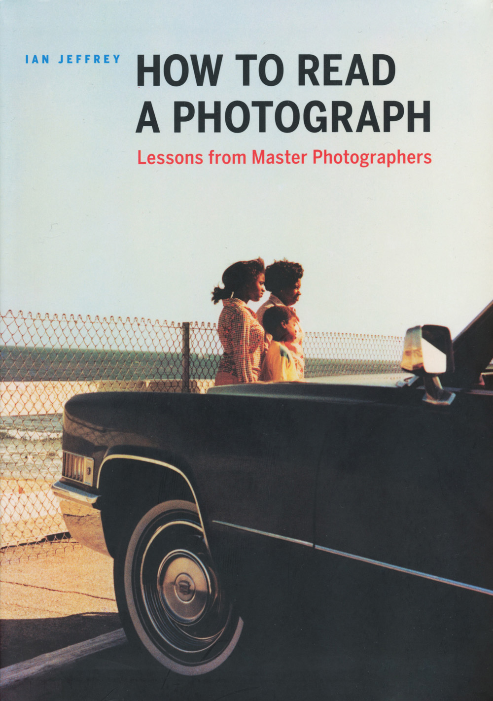 Photo: Cover of Ian Jeffrey - How To Read A Photograph.