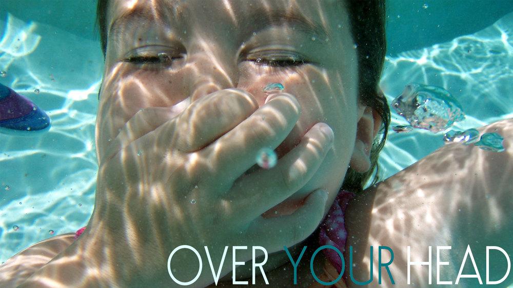 overyourhead.jpg